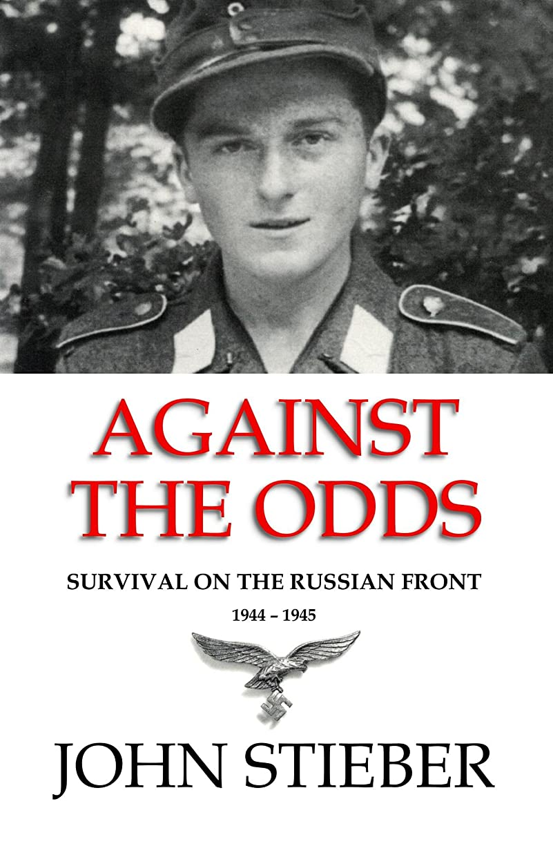 コンテンポラリー小包トンAgainst the Odds: Survival on the Russian Front 1944-1945 (English Edition)