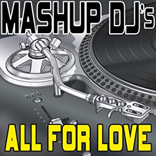 All For Love (Remix Tools For Mash-Ups)
