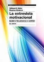 La entrevista motivacional 3ª edición: Ayudar a las personas a cambiar (Spanish Edition)