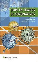 Gripe en tiempos de coronavirus (Virología) (Spanish Edition)