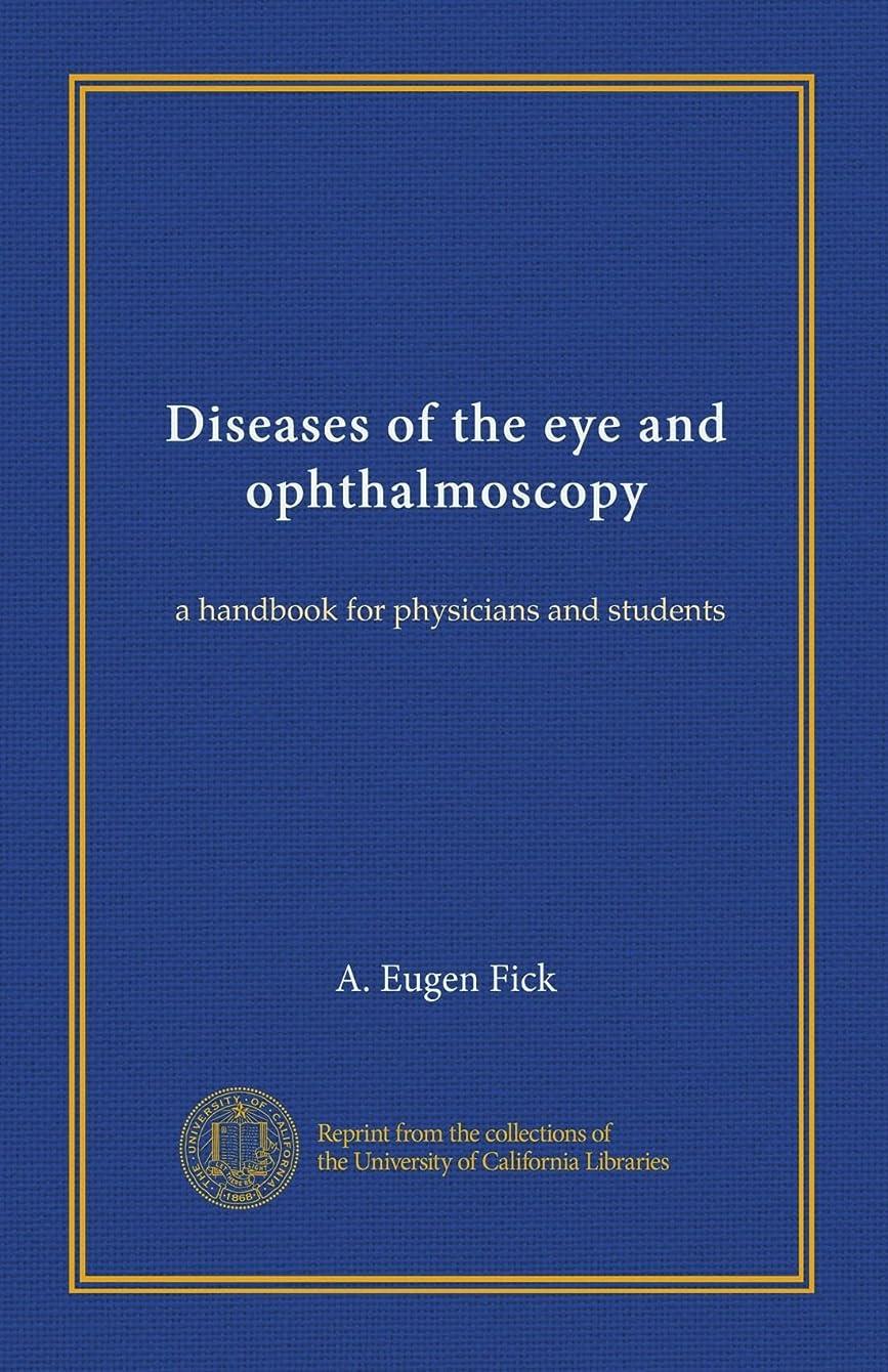 失望させるお祝い卑しいDiseases of the eye and ophthalmoscopy: a handbook for physicians and students