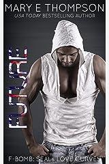 Future (F-BOMB: SEALs Love Curves Book 8) Kindle Edition