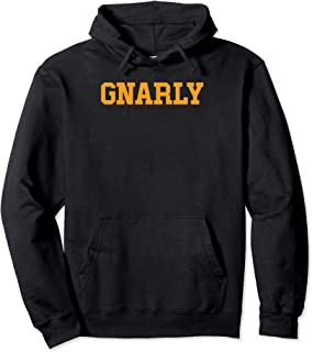 Funny GNARLY pullover hoodie