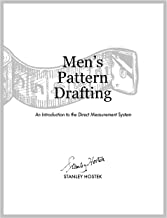 Men's Pattern Drafting: An Introduction to the Direct Measurement System (The Stanley Hostek Tailoring Book Series 2)