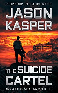 The Suicide Cartel: A David Rivers Thriller (American Mercenary Book 5)