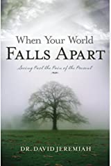 When Your World Falls Apart: See Past the Pain of the Present Kindle Edition