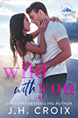 Wild With You (Light My Fire Series Book 1) Kindle Edition