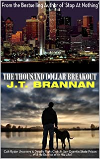 THE THOUSAND DOLLAR BREAKOUT: Colt Ryder Uncovers A Deadly Fight Club At San Quentin State Prison . . . Will He Escape With His Life?