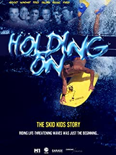 Holding On - The Skid Kids Story