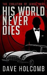 His World Never Dies: The Evolution of James Bond