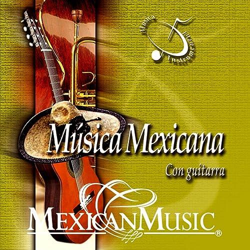 Musica Mexicana Con Guitarra (Musica Instrumental) de Camilo ...
