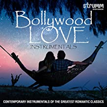 Bollywood Love Instrumentals - Contemporary Instrumentals of the Greatest Romantic Classics