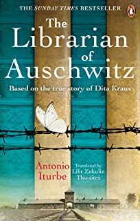 The Librarian of Auschwitz: The heart-breaking Sunday Times bestseller based on the incredible true story of Dita Kraus (English Edition)