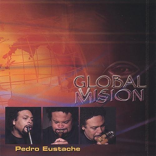 Global Mvission by Pedro Eustache on Amazon Music - Amazon com