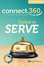 Called to Serve (Connect 360 Bible Study Guides Book 62017)