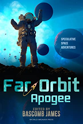 Far Orbit Apogee (Far Orbit Anthology Series Book 2)
