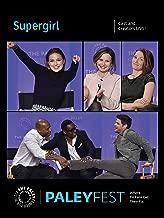 Supergirl: Cast and Creators PaleyFest
