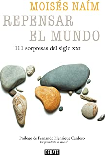 Repensar el mundo - 111 sorpresas del siglo XXI / Rethink the World: 111 Surprises from the 21st Century (Spanish Edition)