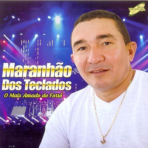 O Mais Amado do Forró by Maranhão dos Teclados on Amazon Music - Amazon.com