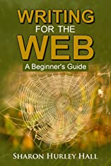 Writing for the Web: A Beginner's Guide: [2nd Edition] Kindle Edition
