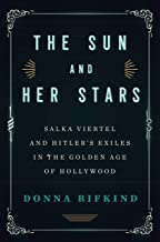 The Sun and Her Stars: Salka Viertel and Hitler's Exiles in the Golden Age of Hollywood