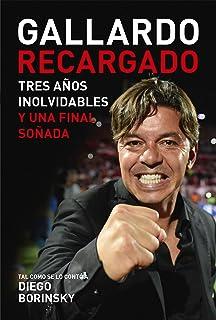 Gallardo recargado: Tres años inolvidables y una final soñada (Spanish Edition)