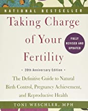 Taking Charge of Your Fertility, 20th Anniversary Edition: The Definitive Guide to Natural Birth Control, Pregnancy Achiev...