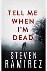 Tell Me When I'm Dead: Book One of Tell Me When I'm Dead Kindle Edition