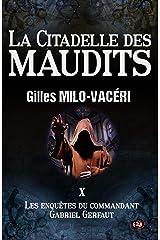 La citadelle des maudits: Les enquêtes du commandant Gabriel Gerfaut Tome 10 Format Kindle