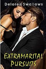 Extramarital Pursuits: The Complete Trilogy Kindle Edition