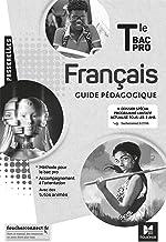 Français Tle Bac Pro Passerelles: Guide pédagogique