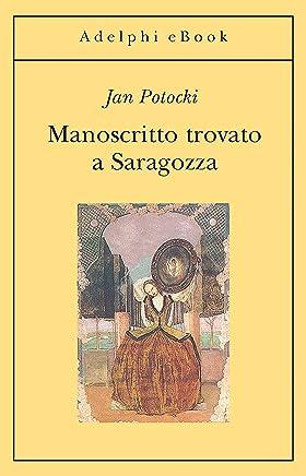 Manoscritto trovato a Saragozza (Gli Adelphi Vol. 9)
