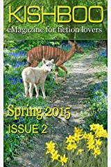 Kishboo issue 2 (Spring 2015): e-magazine for writers and readers of fiction. Kindle Edition