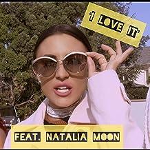 'I Love It' (feat. Natalia Moon) [Explicit]