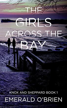 The Girls Across the Bay (The Knox and Sheppard Mysteries Book 1)