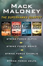 The SuperHawks Quartet: Strike Force Alpha, Strike Force Bravo, Strike Force Charlie, and Strike Force Delta