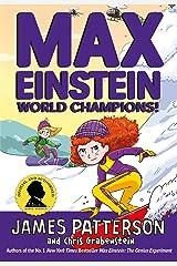 Max Einstein: World Champions! (Max Einstein Series Book 4) Kindle Edition