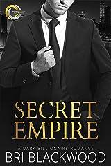 Secret Empire: A Dark Billionaire Romance (Broken Cross Book 5) Kindle Edition