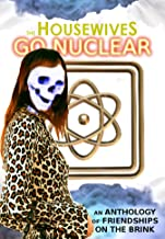 The Housewives Go Nuclear
