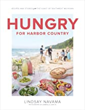 Hungry for Harbor Country: Recipes and Stories from the Coast of Southwest Michigan (English Edition)