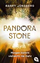 Pandora Stone - Morgen kommt vielleicht nie mehr (Die Pandora Stone-Reihe, Band 3)