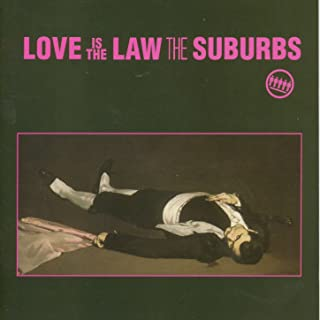The Suburbs Love Is The Law