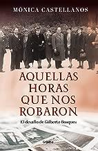 Aquellas horas que nos robaron: El desafío de Gilberto Bosques (Spanish Edition)