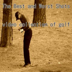 The Best and Worst Shots video collection of golf. one lot of 6 videos the Best Shots from the Worst Shots the worst as 5 videos, from which have been published in youtube, we have carefully selected.