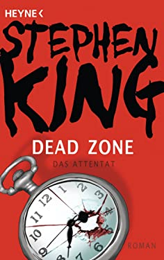 Dead Zone – Das Attentat: Roman (German Edition)