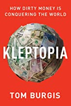 Kleptopia: How Dirty Money Is Conquering the World PDF