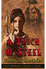 A Touch of Steel: A Steampunk Romance Short Story (Silver Warriors Chronicle Book 1) Kindle Edition