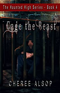 The Haunted High Series Book 4- Cage the Beast
