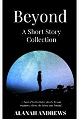 Beyond: A Short Story Collection Kindle Edition