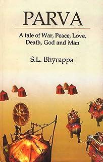 Parva: A tale of war, Peace, Love, Death, God, and Man